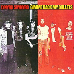 Lynyrd Skynyrd - Gimme Back My Bullets (45rpm-edition)