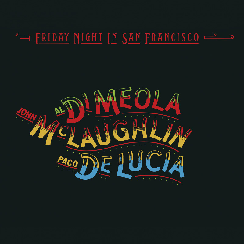 Al Dimeola, John McLaughlin, Paco DeLucia - Friday Night in San Francisco