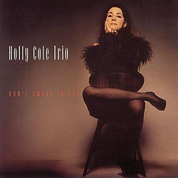 Holly Cole Trio - Don't Smoke In Bed (45rpm-edition)