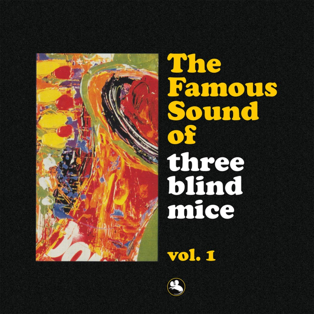 Three Blind Mice - The Famous Sound of 3 Blind Mice Vol. 1