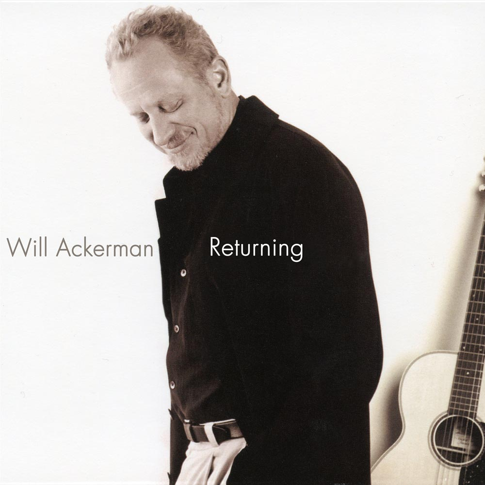 Will Ackerman – Returning: Pieces For Guitar 1970 - 2004