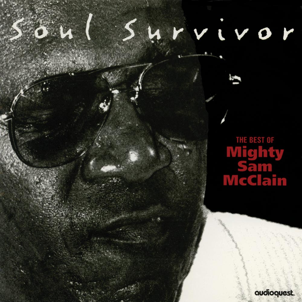Mighty Sam McClain - Soul Survivor
