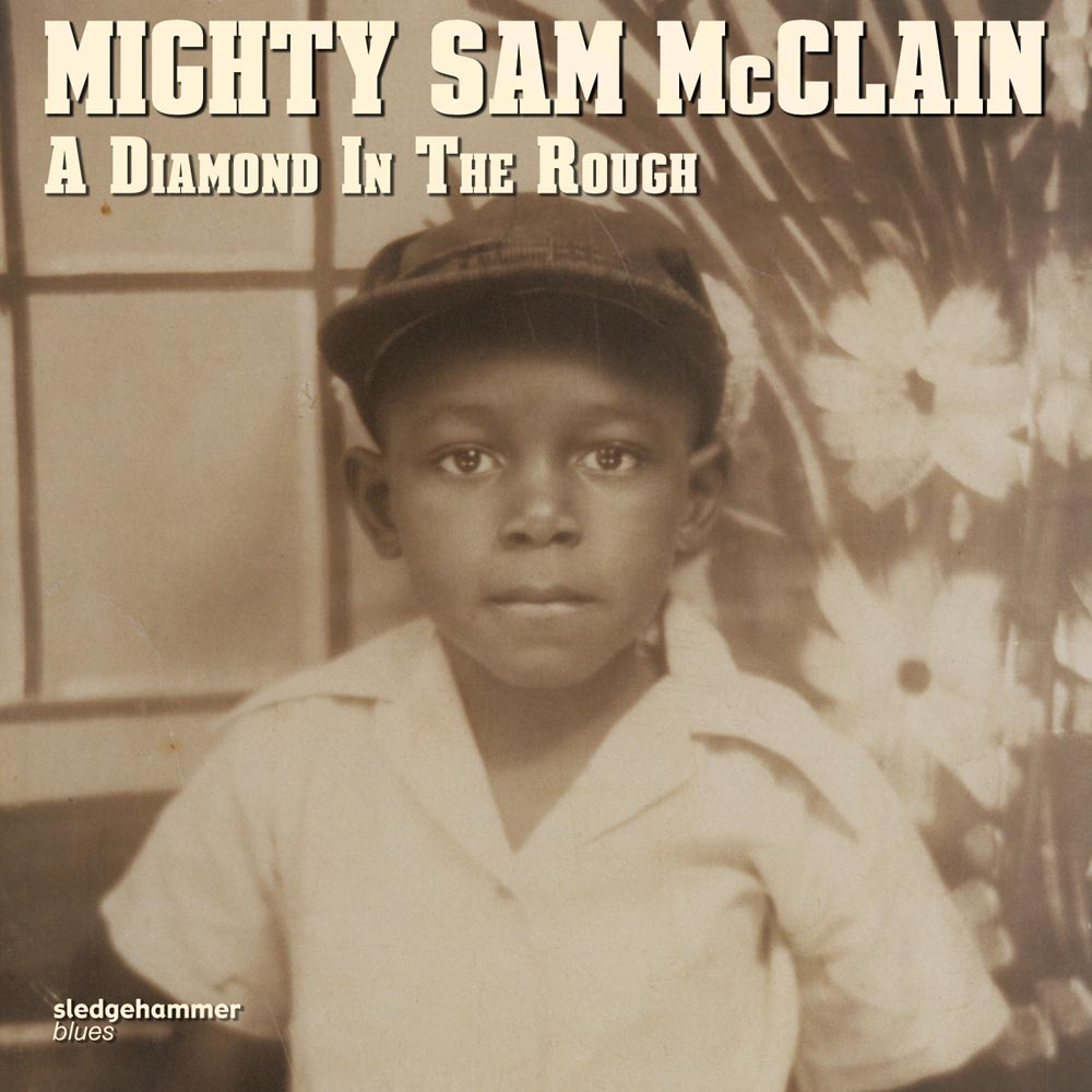 Mighty Sam McClain - A Diamond in the Rough
