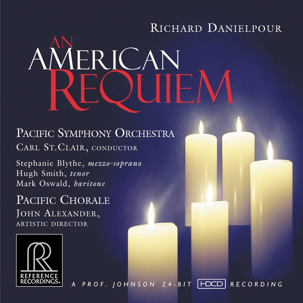 Carl St. Clair & Pacific Symphony Orchestra / Pacific Chorale: Richard Danielpour: An American Requi